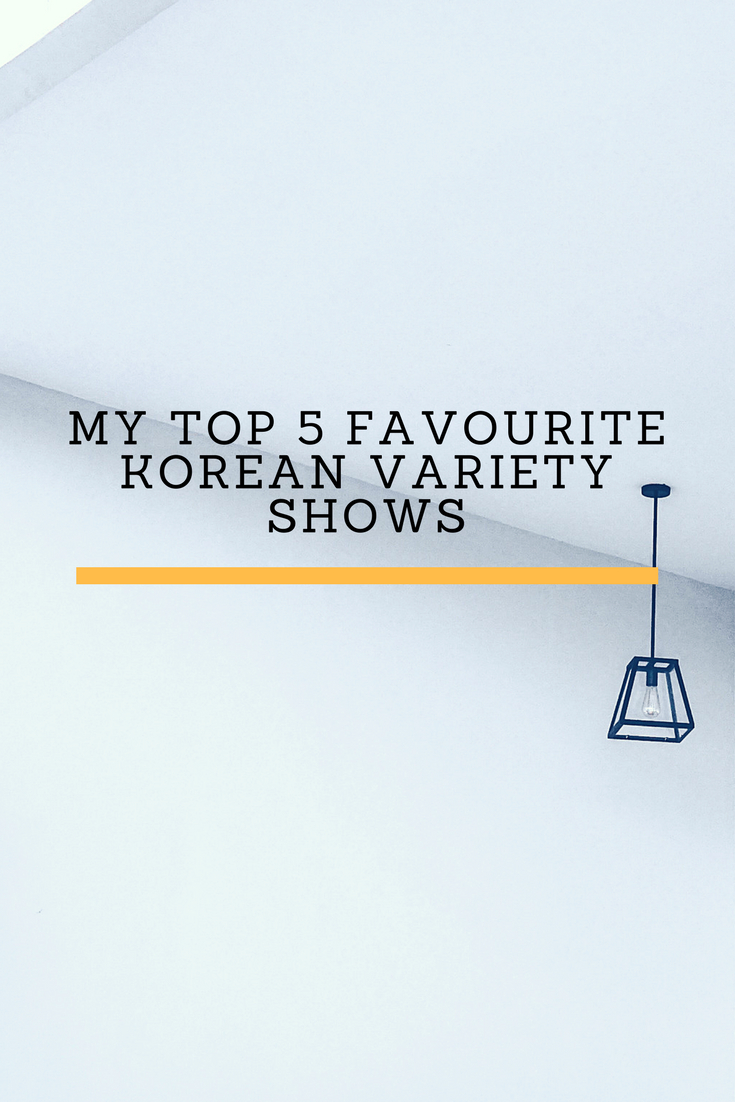 My Top 5 Favourite Korean Variety Shows