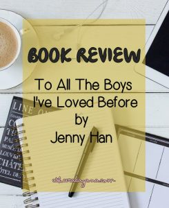 Book Review – To All The Boys I've Loved Before