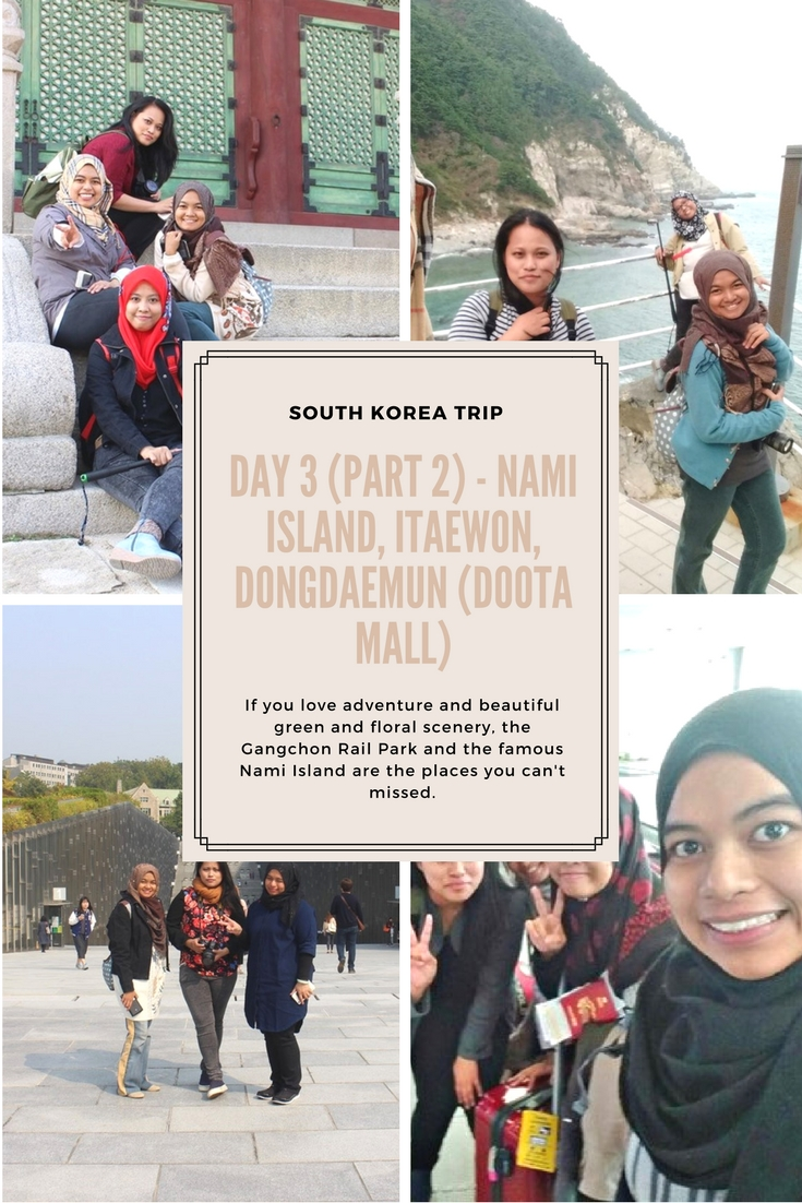 South Korea Trip 2016 – Day 3 (Part 2) – Nami Island, Itaewon, Dongdaemun (Doota Mall)