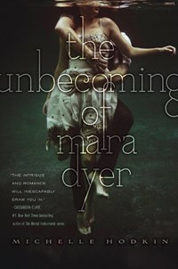 The Unbecoming of Mara Dyer (Mara Dyer #1) by Michelle Hodkin