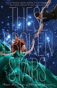 These Broken Star (Starbound #1) by Amie Kaufman