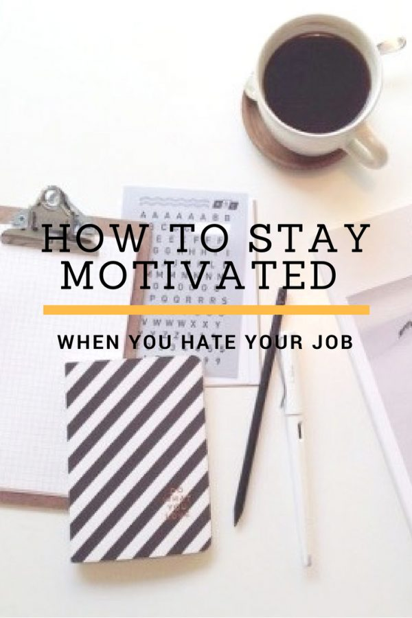 Stay-Motivated-When-You-Hate-Your-Job