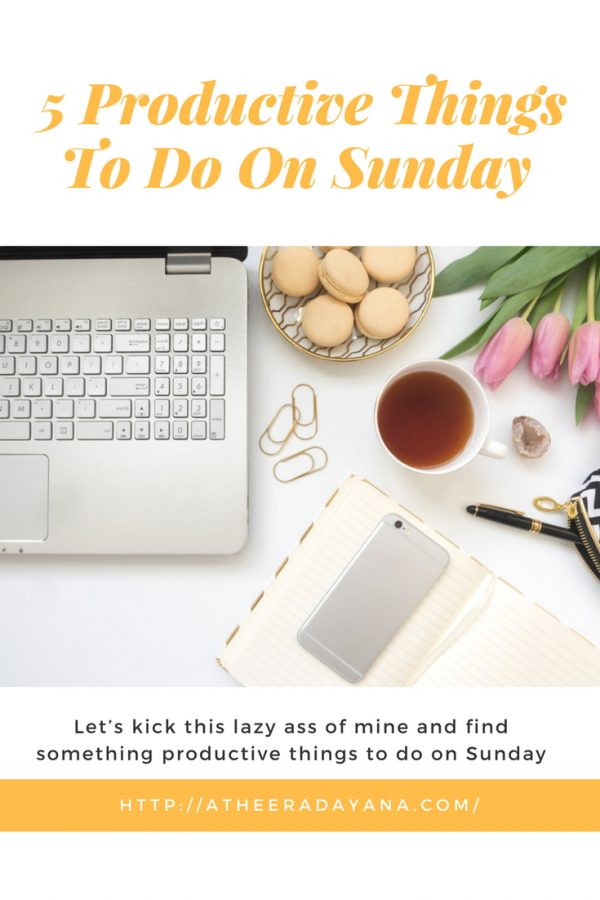Let's kick this lazy ass of mine and find something productive things to on Sunday
