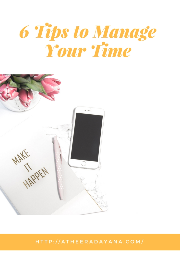 6 Tips to Manage Your Time
