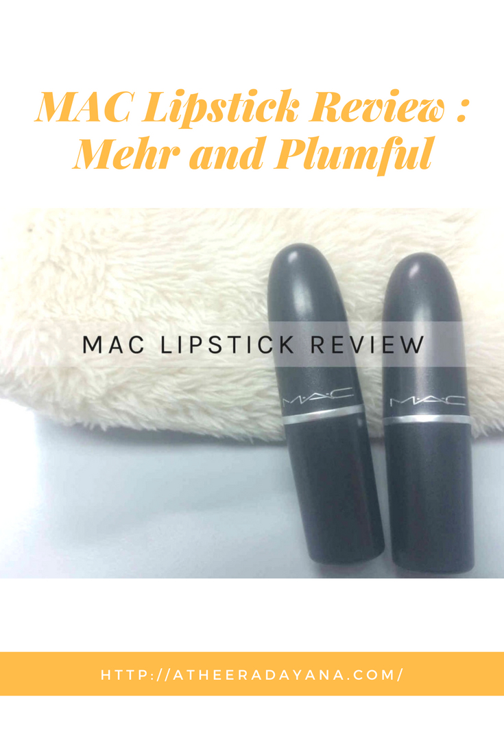 My first MAC Lipstick Review : Mehr and Plumful